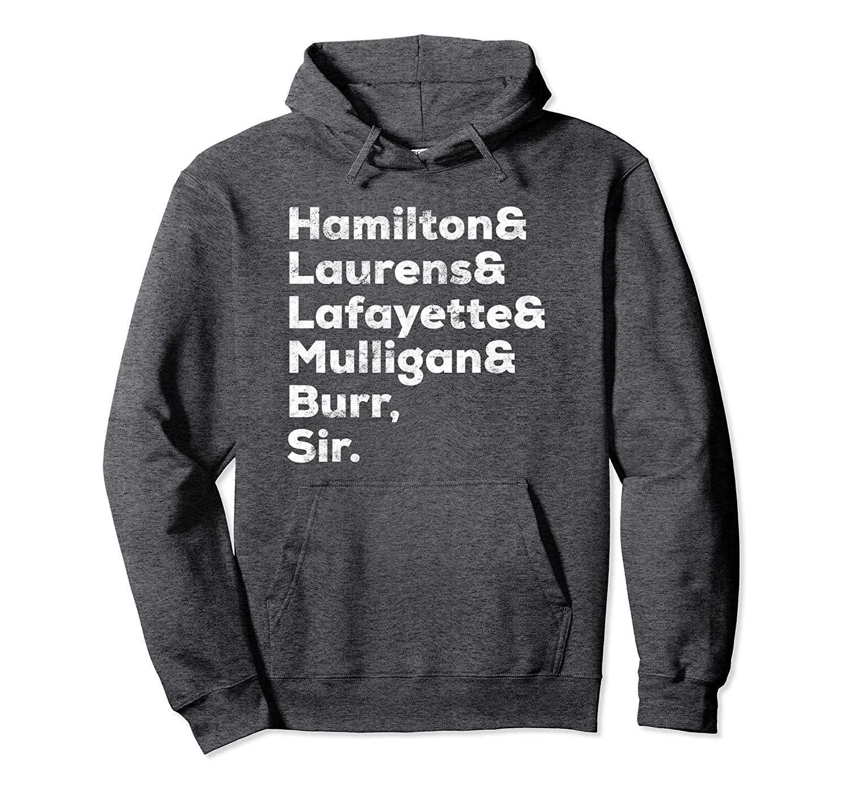 Laurens Lafayette Mulligan Hamilton Burr Hoodie distressed-ah my shirt one  gift