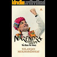 Narendra Modi : The Man. The Times