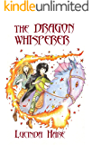 The Dragon Whisperer: Imagine you could talk to dragons... (The Dragonsdome Chronicles Book 1)