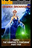 Taken: The Vampire's Concubine: Part Five