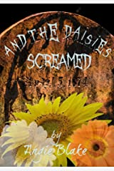 And the Daisies screamed (The Sunflower Series Book 2)