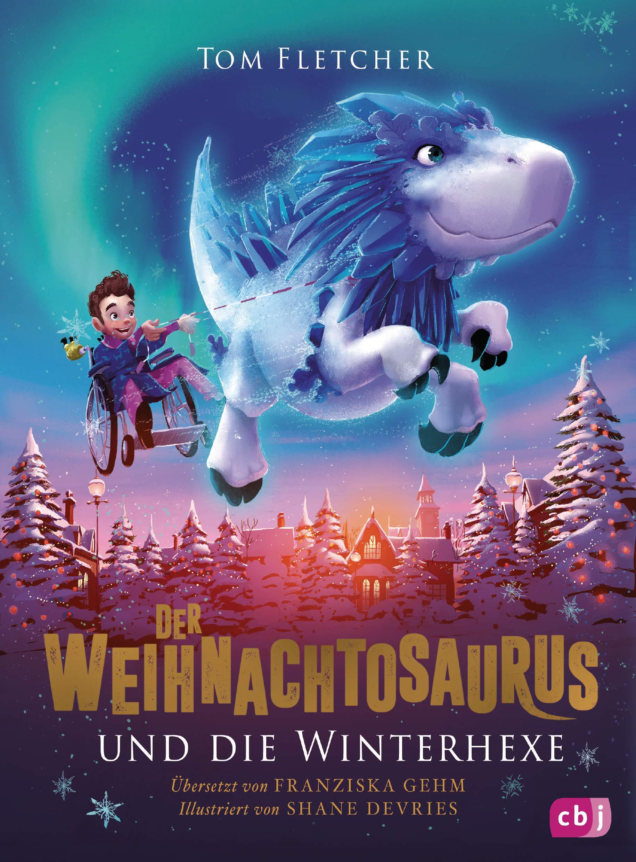 Der Weihnachtosaurus Und Die Winterhexe  Die Weihnachtosaurus Reihe Band 2