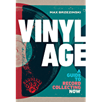 Vinyl Age: A Guide to Record Collecting Now book cover