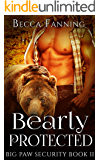 Bearly Protected (BBW Shifter Security Romance) (Big Paw Security Book 2)