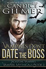 Vampires Don't Date The Boss: A Mythical Knights Vampire Romance (Vampire Mythicals Book 3) Kindle Edition
