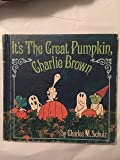 ITS THE GREAT PUMPKIN, CHARLIE BROWN. FIRST EDITION.