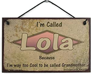Egbert's Treasures 5x8 Retro Style Sign Saying I'm Called LOLA Because I'm Way Too Cool to be Called Grandmother Pink Diamond Decorative Fun Universal Household Signs from