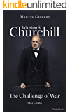 Winston S. Churchill: The Challenge of War, 1914–1916 (Volume III) (Churchill Biography Book 3)
