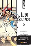 Lobo Solitário - Volume 5
