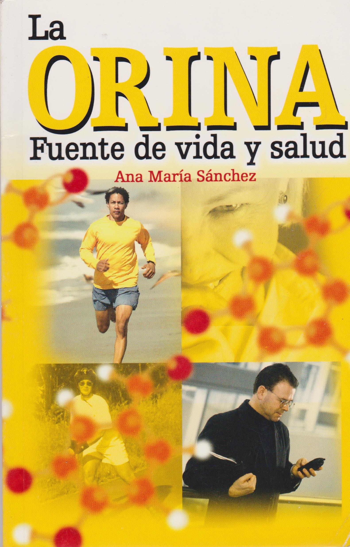 Orina, la fuente de vida y salud. (Spanish Edition) PDF