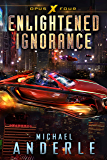 Enlightened Ignorance (Opus X Book 4)