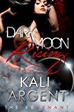 Dark Moon Rising (The Revenant Book 2)