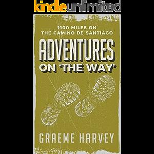 Adventures on 'The Way': 1100 miles on the Camino de Santiago