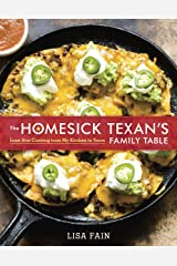 The Homesick Texan's Family Table: Lone Star Cooking from My Kitchen to Yours Hardcover