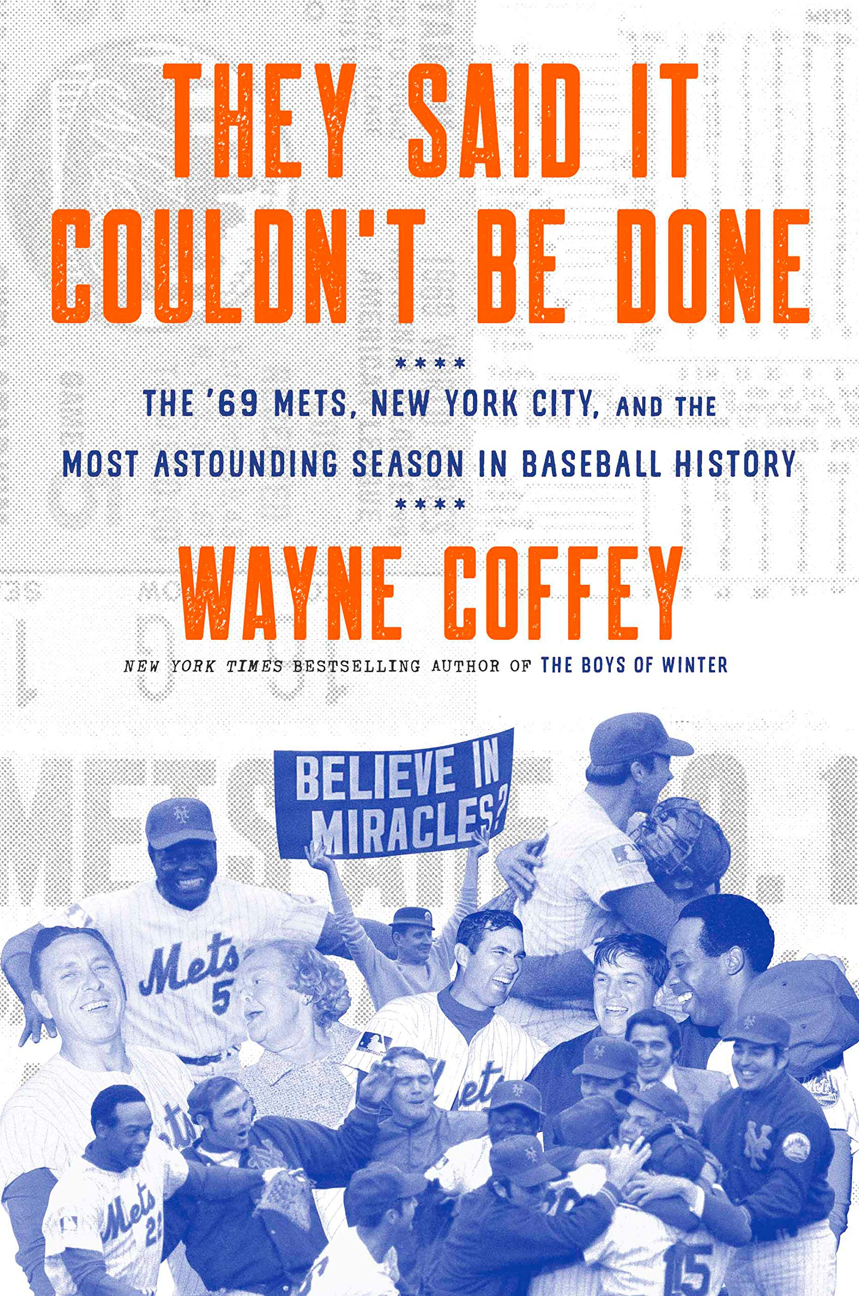 They Said It Couldn't Be Done: The '69 Mets, New York City, and the Most Astounding Season in Baseball History por Wayne Coffey