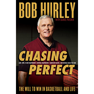 Chasing Perfect: The Will to Win in Basketball and Life