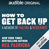 How to Get Back Up: A Memoir of Failure & Resilience