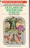 Outlaws of Sherwood Forest (Choose Your Own Adventure, No 47)