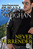 Never Surrender (Task Force Eagle Book 2)