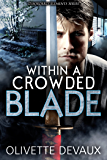 Within a Crowded Blade: Disorderly Elements Short Story