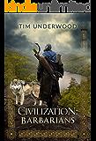Civilization: Barbarians: A 4X lit novel
