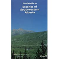Field Guide to Ecosites of Southwestern Alberta