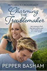 Charming the Troublemaker (Mitchell's Crossroads Book 2) Kindle Edition