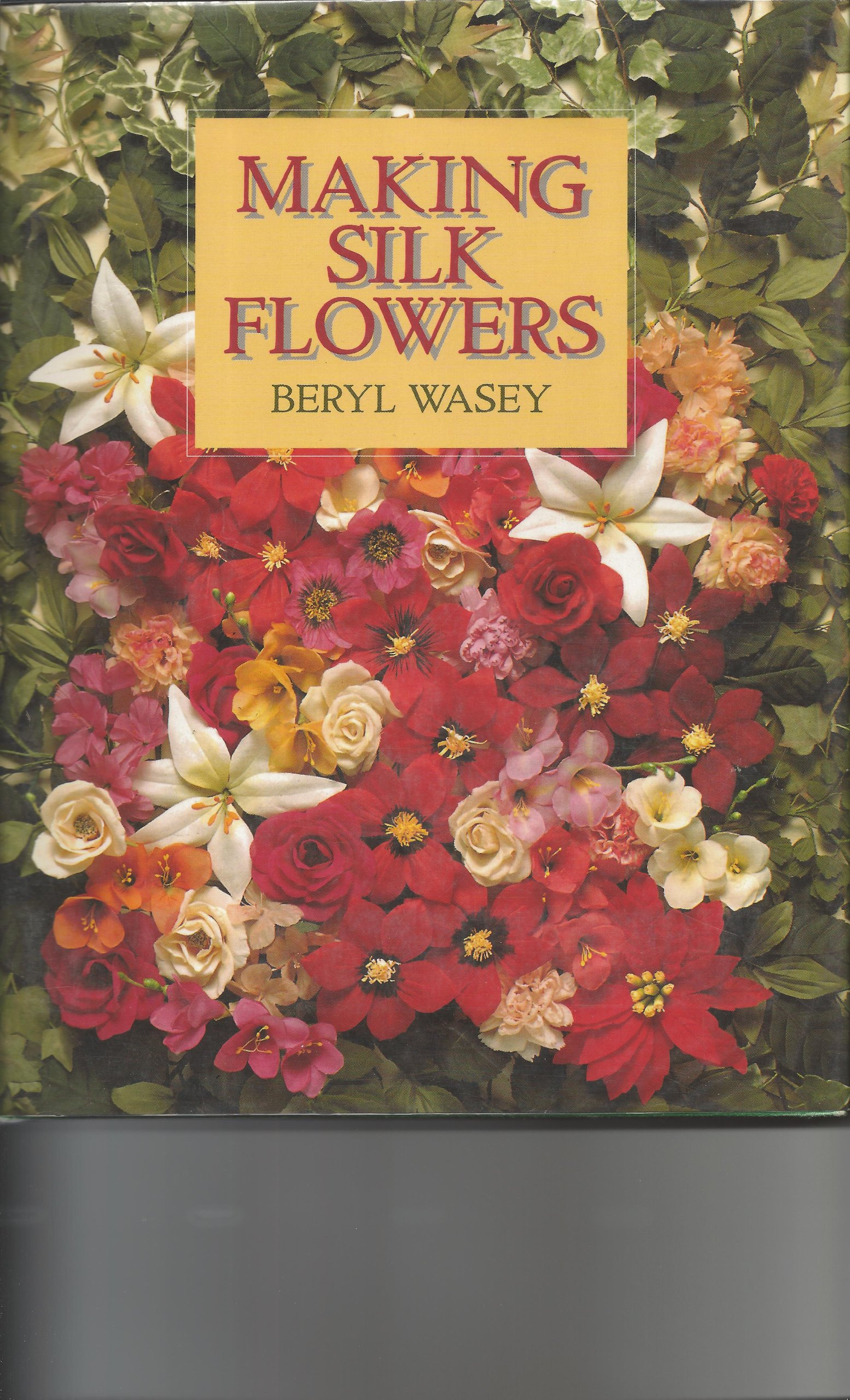 Making Silk Flowers: Beryl Wasey: 9780713467215: Amazon.com: Books