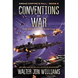 Conventions of War: Dread Empire's Fall (Dread Empire's Fall Series Book 3)