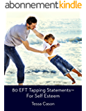 80 EFT Tapping Statements for Self Esteem (English Edition)