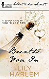 Breathe You In (What's Her Secret?)