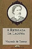 A Retirada da Laguna (Com índice activo) (Grandes Clássicos Luso-Brasileiros Livro 38)