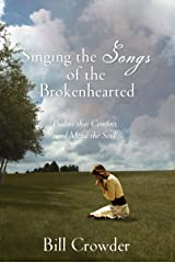 Singing the Songs of the Brokenhearted: Psalms That Comfort and Mend the Soul
