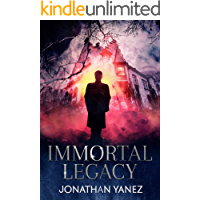 Immortal Legacy: A Supernatural Suspense Thriller (Hunters for Hire)