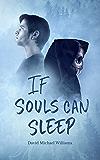 If Souls Can Sleep (The Soul Sleep Cycle Book 1)