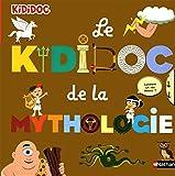 Le kididoc de la mythologie - Dès 4 ans