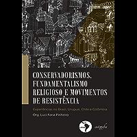 Conservadorismos, fundamentalismo religioso e movimentos de resistência. experiências no Brasil, Uruguai, Chile e…