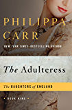 The Adulteress (The Daughters of England Book 9)
