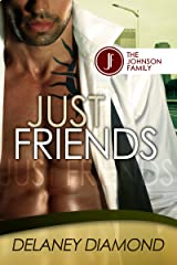 Just Friends (Johnson Family Book 3) Kindle Edition