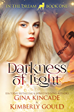 Darkness of Light (In the Dream Book 1)