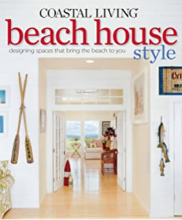 Merveilleux Coastal Living Beach House Style: Designing Spaces That Bring The Beach To  You
