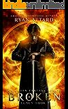 Broken - Legacy Book 7 (Legacy Series)