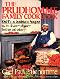 Prudhomme Family Cookbook: Old Time Louisiana Recipes