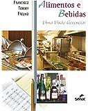 Alimentos e bebidas: Uma visão gerencial