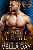 Destiny In Flames (Hidden Realms of Silver Lake Book 4)