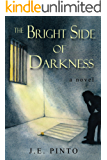 The Bright Side of Darkness