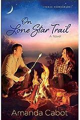 On Lone Star Trail (Texas Crossroads Book #3): A Novel Kindle Edition