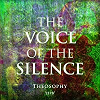 The Voice of the Silence: Theosophy