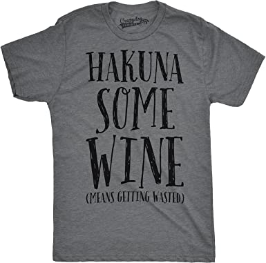 a2ae85bbc Hakuna Some Wine Funny Drinking T Shirt Cute Musical Wino Song Tee (Grey) S