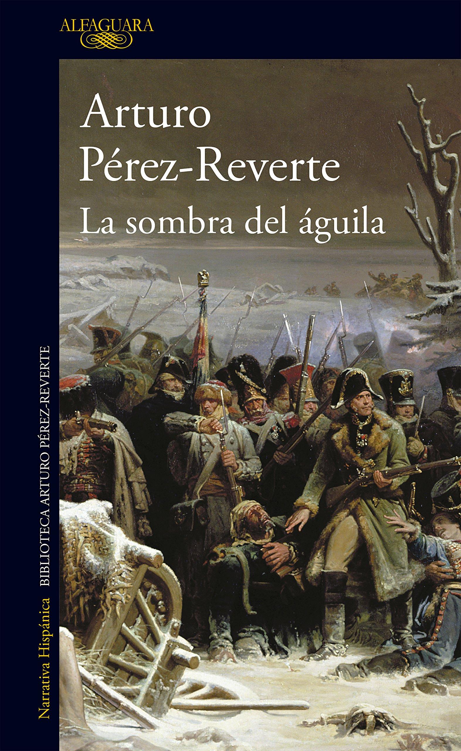 La sombra del águila (Hispánica): Amazon.es: Pérez-Reverte, Arturo ...